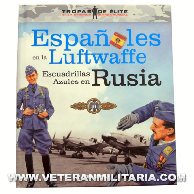 Spanish in the Luftwaffe. Blue squadrons in Russia (Spanish book)
